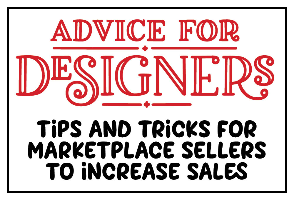 Advice for Designers: tips and tricks for marketplace sellers to increase sales