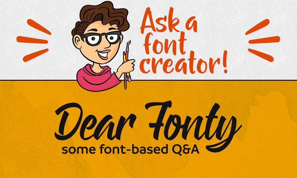 Ask a Font Creator: Dear Fonty! Banner