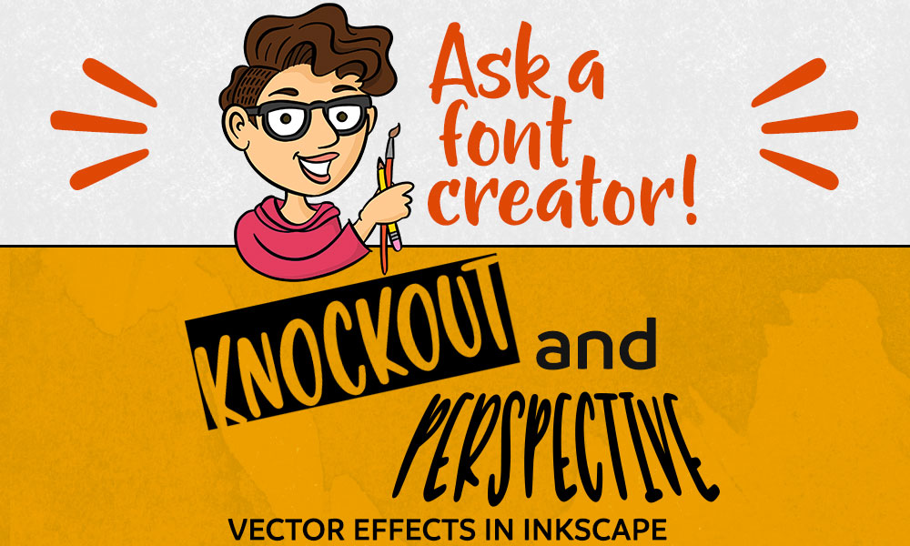 Ask a Font Creator: Knockouts and Perspective in Inkscape Banner
