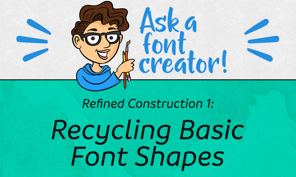 Refined Construction 1: Recycling Basic Font Shapes Banner