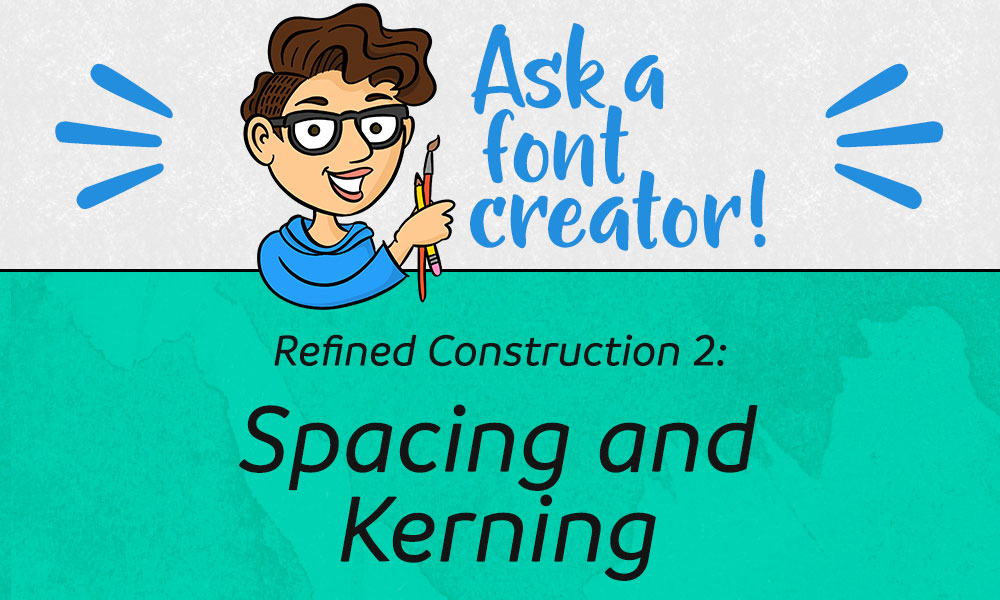 Refined Construction 2: Spacing and Kerning Banner