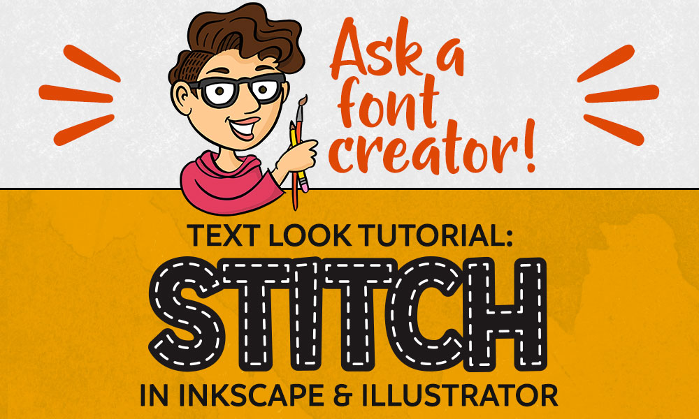 Ask a Font Creator: Stitch Text Effect in Inkscape and Illustrator Preview