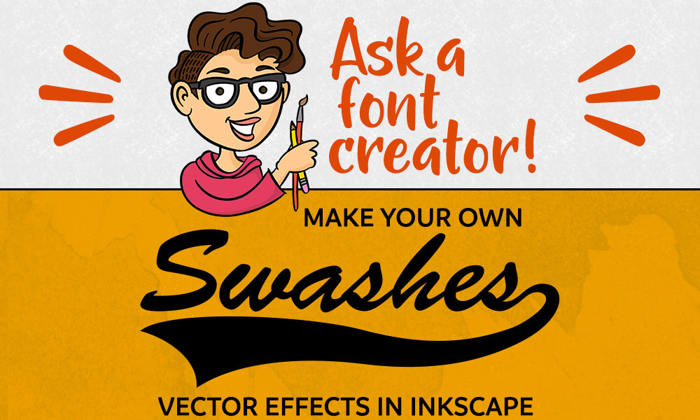 Ask a Font Creator: DIY Swashes in Inkscape Preview