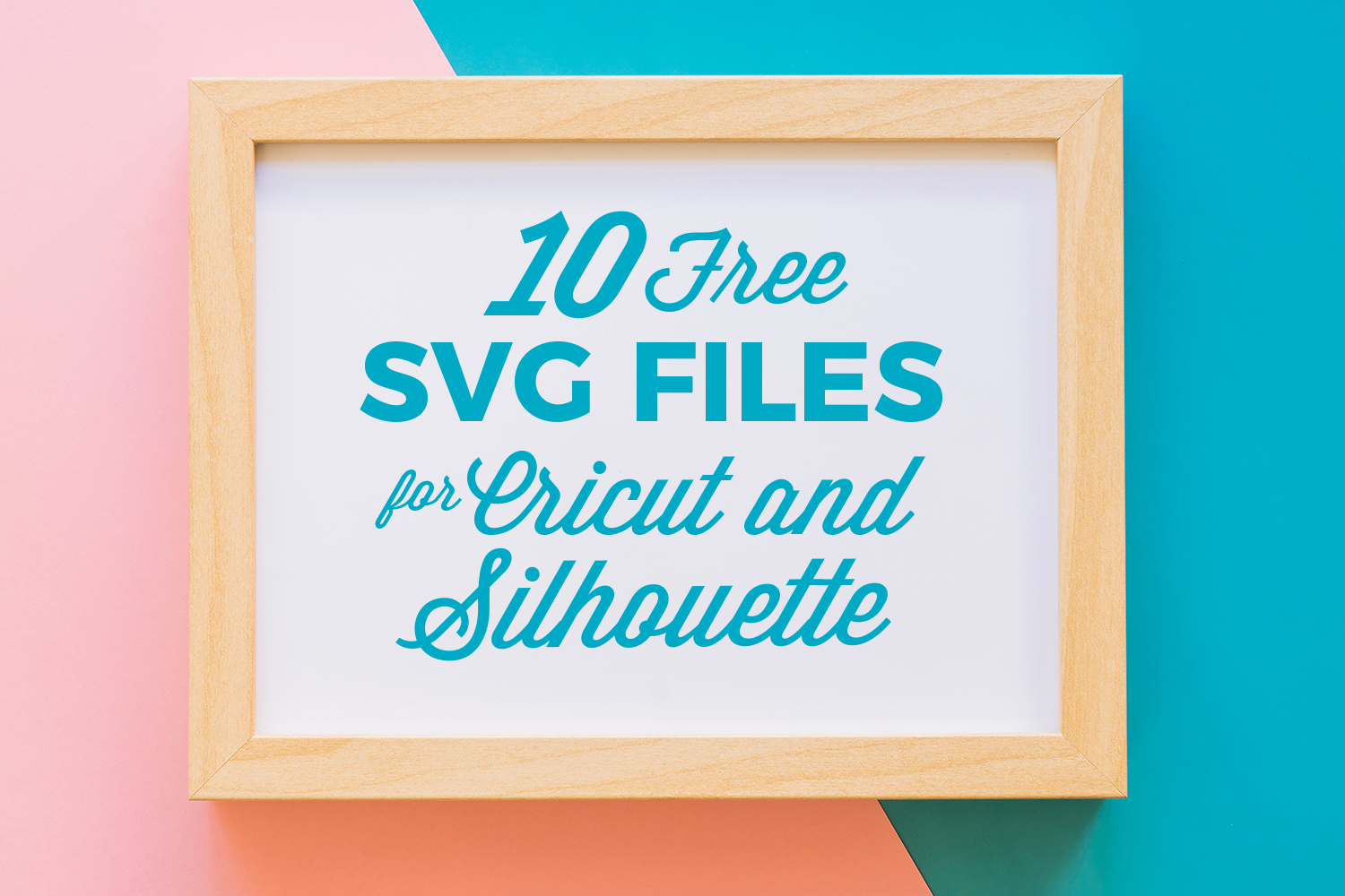 10 FREE SVG files for Cricut and Silhouette Preview