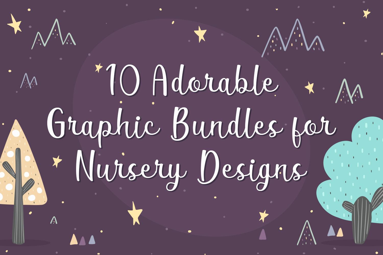 10 Adorable Graphic Bundles for Nursery Designs Preview
