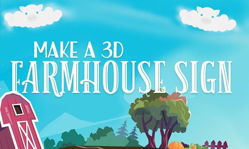 Make a Three Dimensional Farmhouse Sign Preview