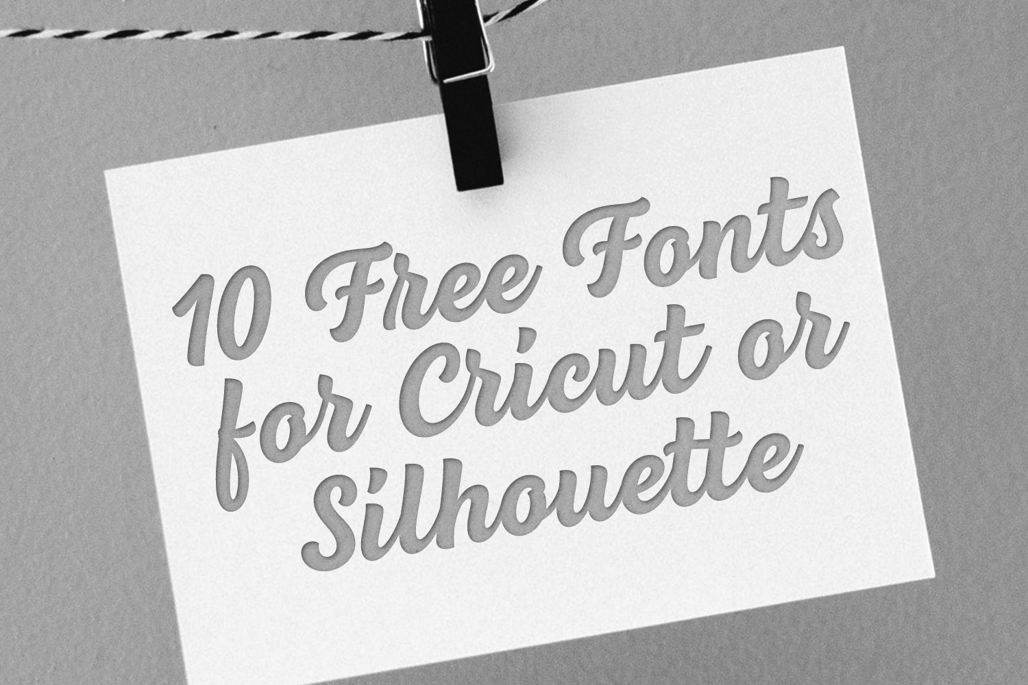 10 Free Fonts for Cricut or Silhouette Preview