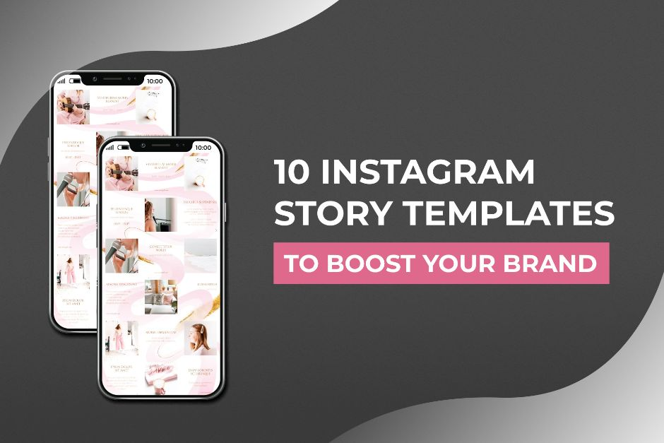 10 Instagram Story Templates To Boost Your Brand