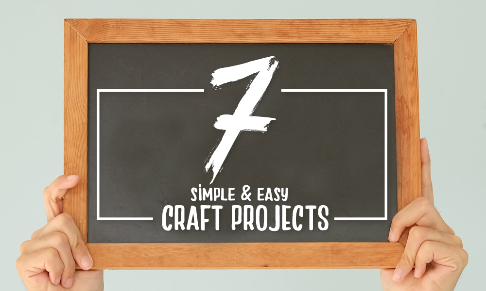 7 Simple and Easy Craft Projects For Beginners