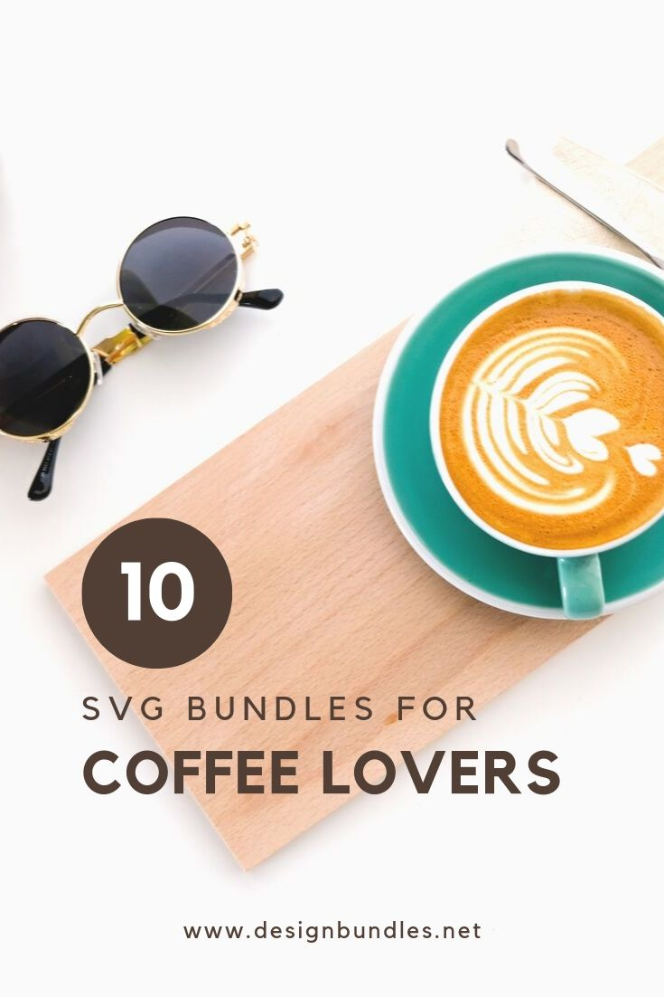 10 SVG Design Bundles for Coffee Lovers. Funny Coffee SVG Designs