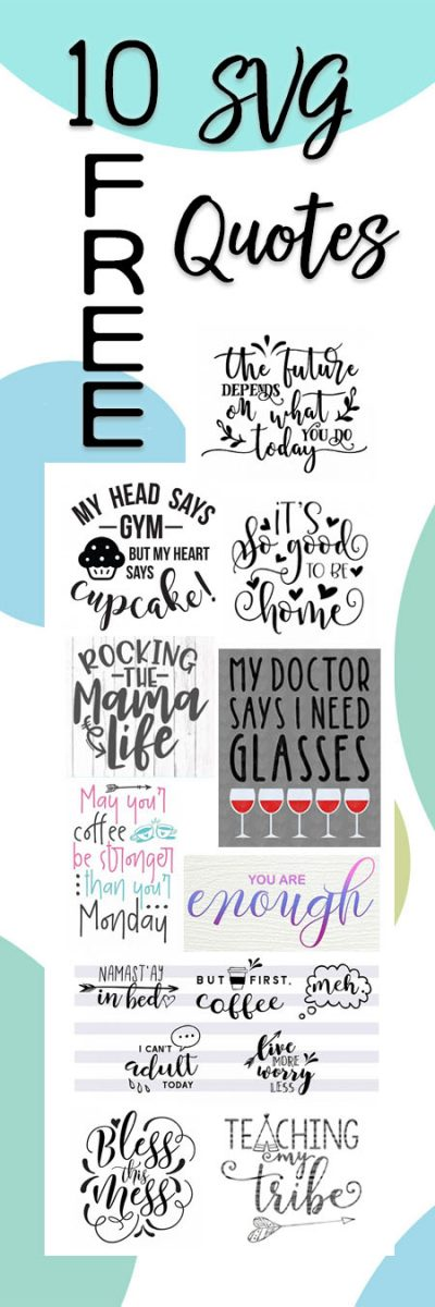 Free SVG Quote designs for Cricut or Silhouette