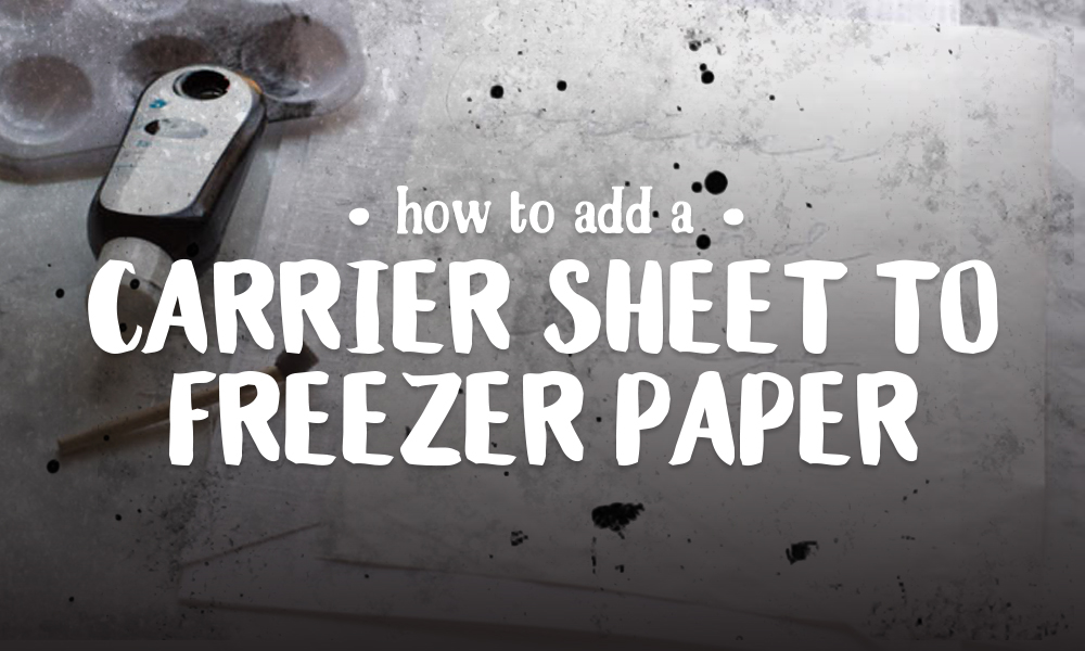 How to Add a Carrier Sheet to Freezer Paper Banner