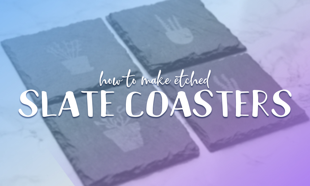 How to Make Etched Slate Coasters Banner