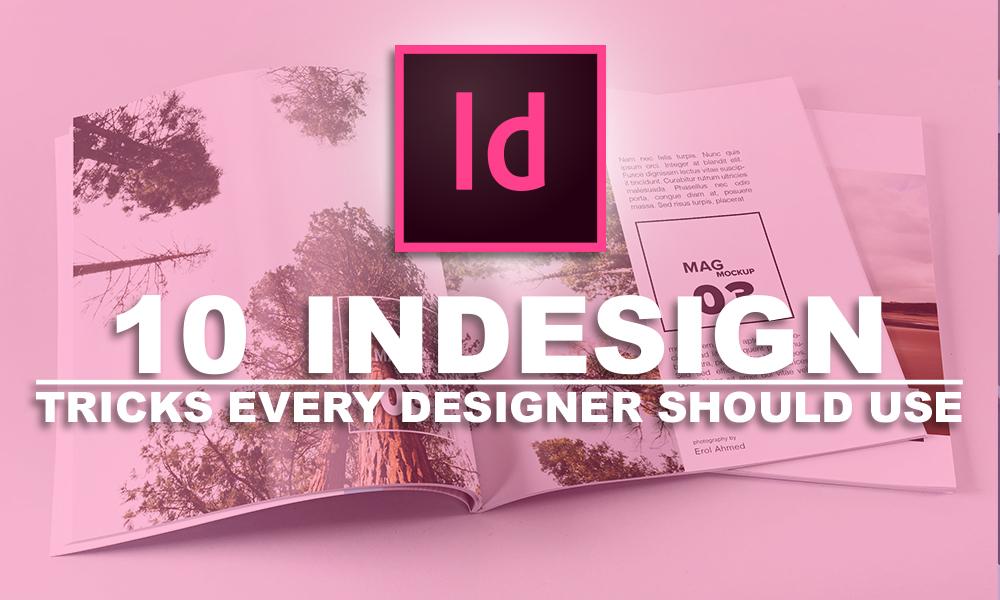 10 InDesign Tricks Every Designer Should Use