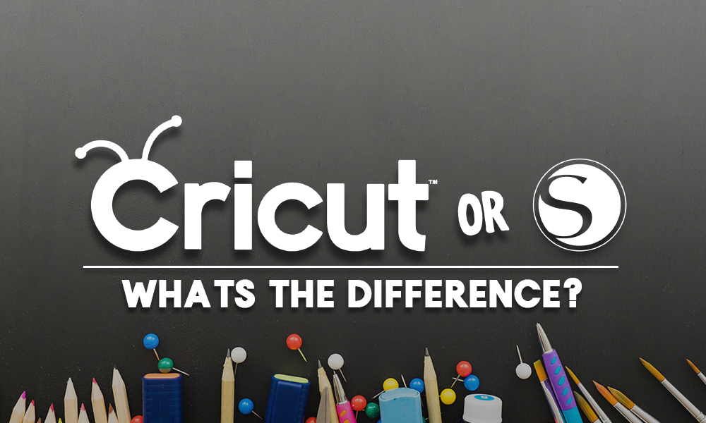 Cricut and Silhouette: What's the Difference?
