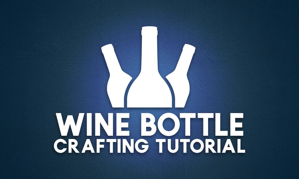 Wine Bottle Crafting Tutorial