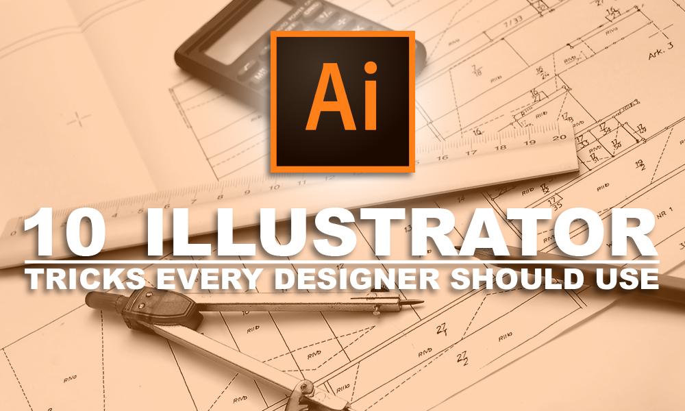 10 Illustrator Tricks Every Designer Should Use
