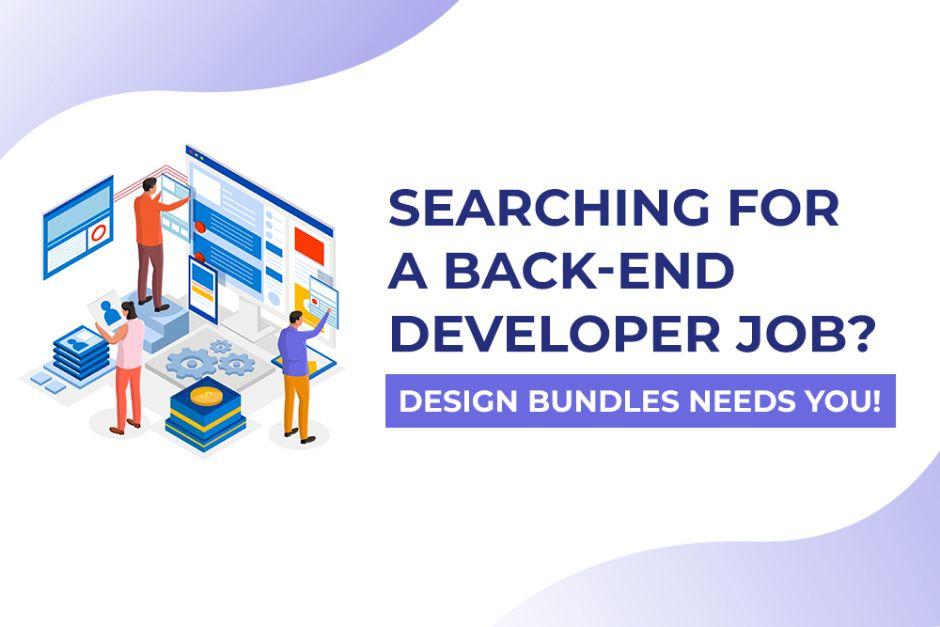 Searching for a Back-End Developer Job? Design Bundles Needs You!
