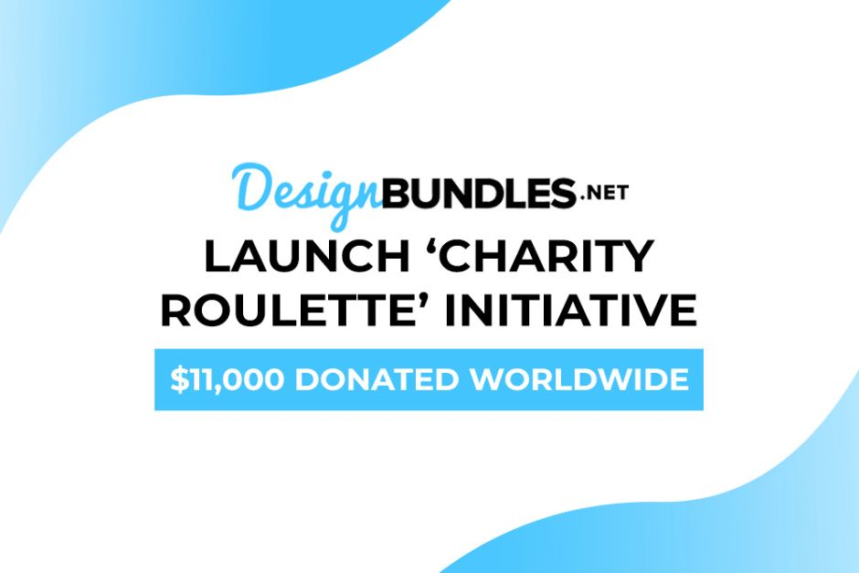 Design Bundles Launch 'Charity Roulette' Initiative: $11,000 Donated Across 11 Global Charities