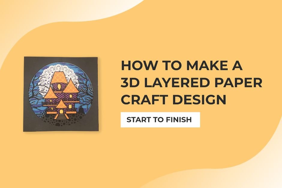 How To Make A 3D Layered Paper Craft Design (Start to Finish)