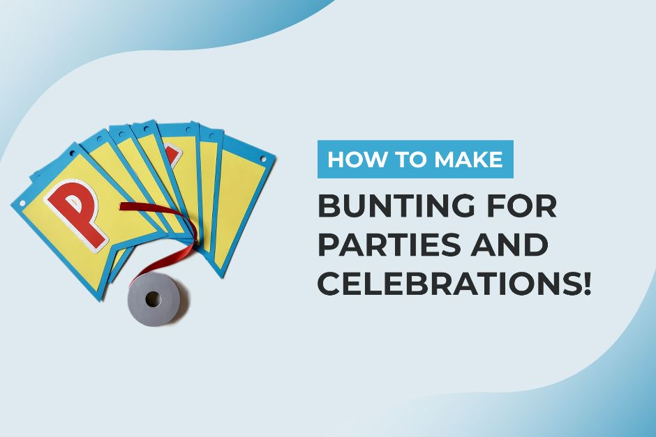 How to Make Bunting for Parties and Celebrations!