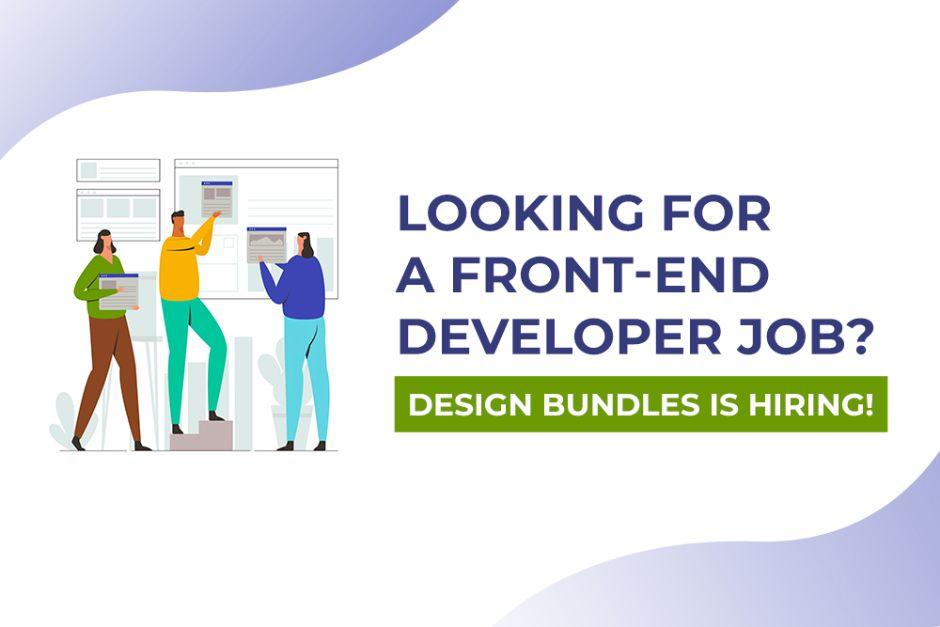 Looking for a Front-End Developer Job? Design Bundles Is Hiring!