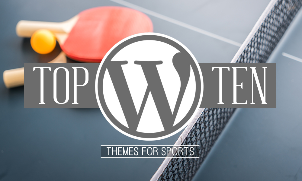 Top 10 WordPress Themes for Sport