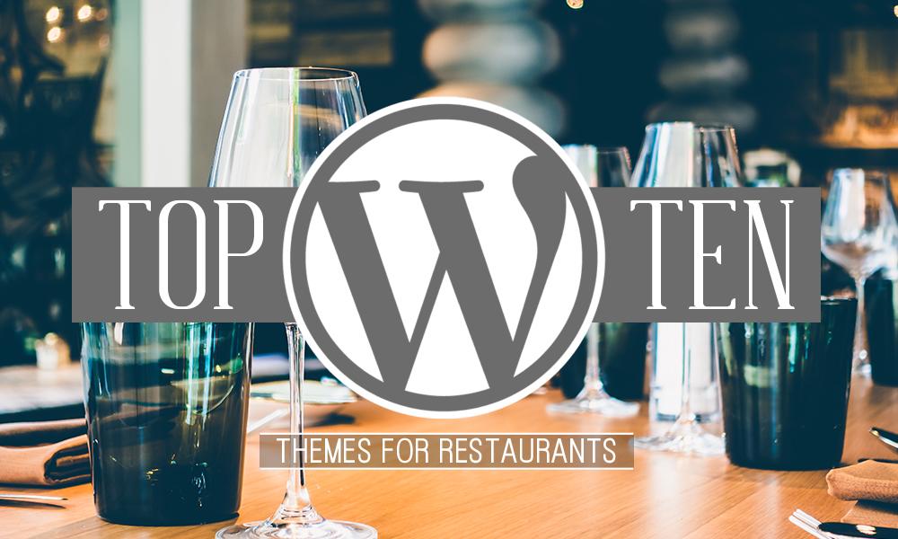 Top 10 Wordpress Themes for Restaurants