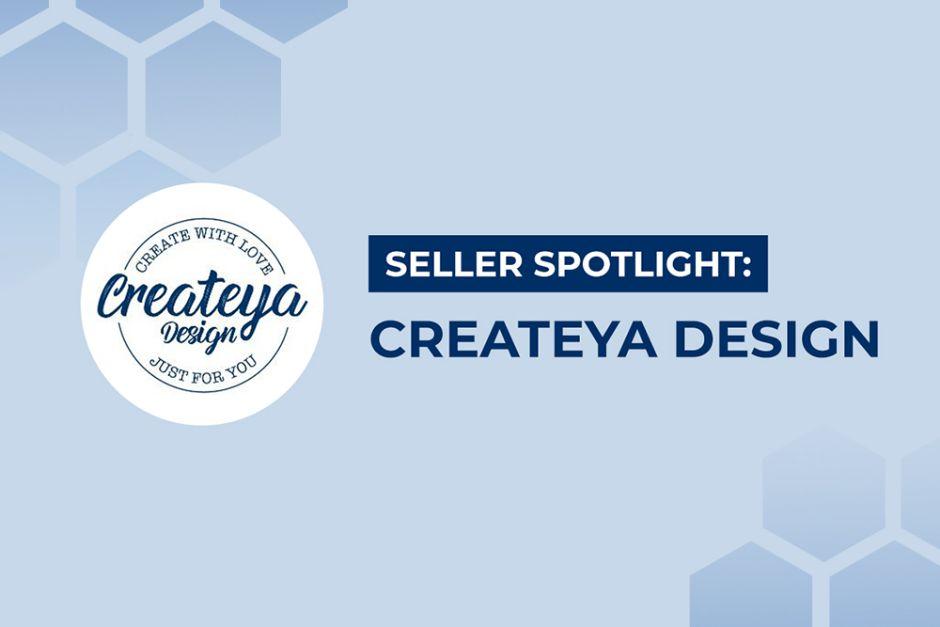 Seller Spotlight: Createya Design