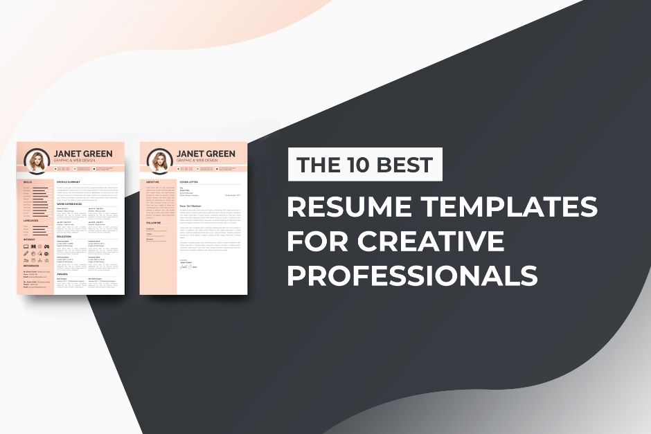The 10 Best Resume Templates for Creative Professionals