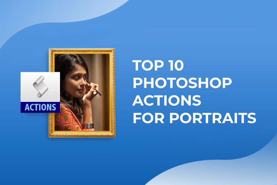 Top 10 Photoshop Actions for Portraits