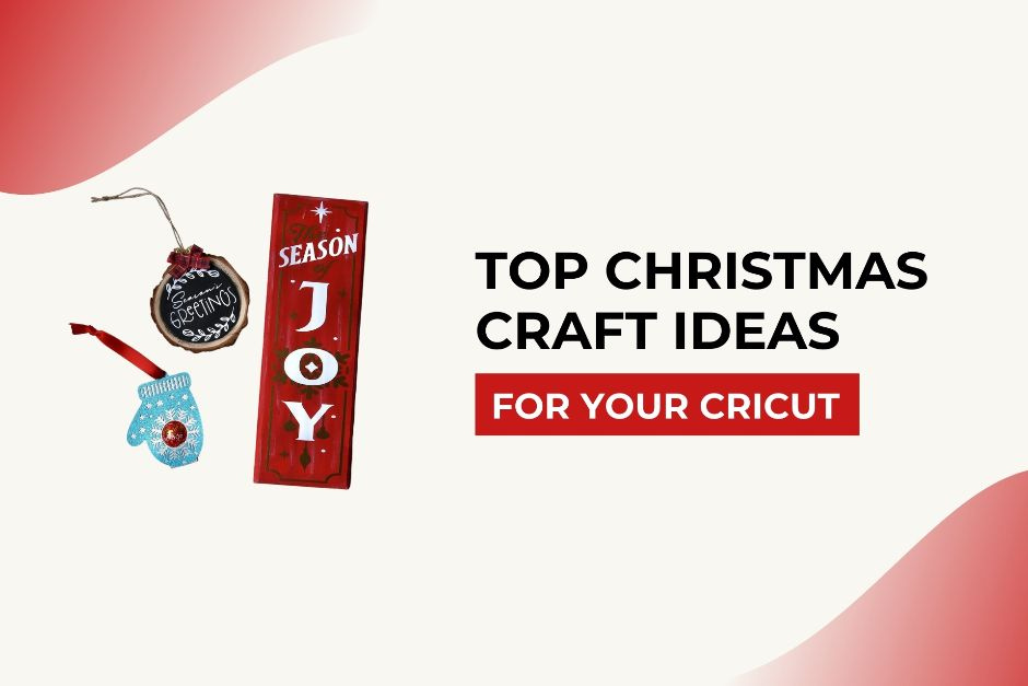 3 of the Top Christmas Craft Ideas for Your Cricut